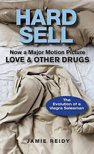 Hard Sell: Now a Major Motion Picture LOVE & OTHER DRUGS, Reidy, Jamie, New Book
