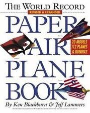 The World Record Paper Airplane Book by Jeff Lammers, Ken Blackburn...