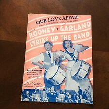 Our Love Affair Mickey Rooney Judy Garland Sheet Music 1940 Strike Up The Band