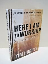 Here I Am To Worship: Never Lose the Wonder of Worshiping the Savior by T.Hughes