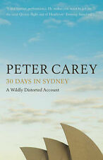 30 Days in Sydney: The Writer and the City by Peter Carey (Paperback, 2008)