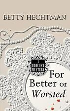 A Crochet Mystery: For Better or Worsted by Betty Hechtman (2014, Paperback,...