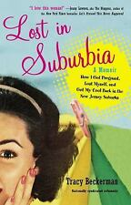 Lost in Suburbia: a Momoir: How I Got Pregnant, Lost Myself, and Got My Cool Bac