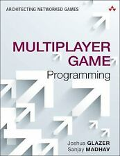 Game Design: Multiplayer Game Programming : Architecting Networked Games by...