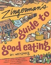 Zingerman's Guide to Good Eating: How to Choose the Best Bread, Cheeses, Olive O
