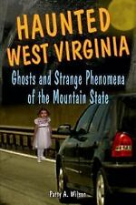 Haunted West Virginia: Ghosts and Strange Phenomena of the Mountain State (Haunt