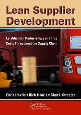 Lean Supplier Development: Establishing Partnerships and True Costs Throughout t