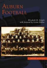 Images of Sports: Auburn Football by Liston Eddins and Elizabeth Schafer...
