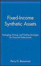 Fixed–Income Synthetic Assets, Perry H. Beaumont