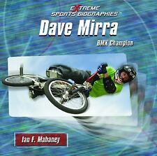 Dave Mirra: BMX Champion (Extreme Sports Biographies)