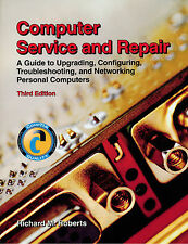 Computer Service and Repair, 3rd Edition by Richard M. Roberts