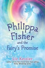 Philippa Fisher and the Fairy's Promise by Kessler, Liz
