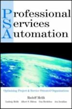Professional Services Automation : Optimizing Project and Service Oriented...