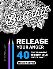 Release Your Anger: An Adult Coloring Book by James Alexander (Paperback) NEW
