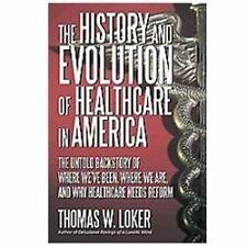 The History and Evolution of Healthcare in America: The Untold Backstory of Wher