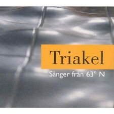 TRIAKEL - SONGS FROM LATITUDE 63 NORTH/SANGER FRAN 63 GRAD N  CD NEU