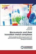 Biscoumarin and Their Transition Metal Complexes by Patel Jiten, Patel Ketan...