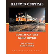 ILLINOIS CENTRAL North of the OHIO RIVER: Chicago, Iowa, Indy, Springfield + NEW