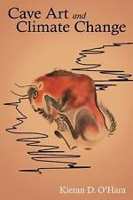 Cave Art and Climate Change by Kieran D. O'Hara (2014, Paperback)