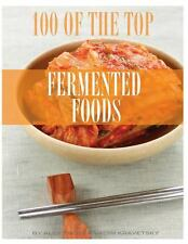 100 of the Top Fermented Foods by Alex Trost and Vadim Kravetsky (2014,...