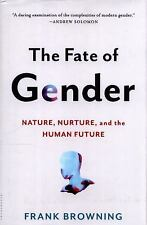 The Fate of Gender by Frank Browning (2016, Hardcover)