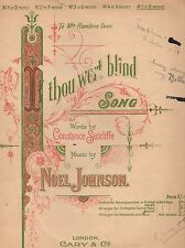 "NOEL JOHNSON ""IF THOU WENT BLIND"" SHEET MUSIC 1894 cary & co."