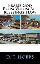 Praise God from Whom All Blessings Flow: A Christian Novel by Hobbs, D. T.