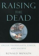 Raising the Dead: Organ Transplants, Ethics, and Society, Munson, Ronald, Accept