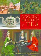 A Social History of Tea : Tea's Influence on Commerce, Culture and Community...