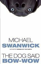The Dog Said Bow-Wow by Michael Swanwick (2007, Paperback)