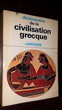 DICTIONNAIRE DE LA CIVILISATION GRECQUE - 1967