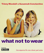 What Not To Wear by Trinny Woodall ~T47B
