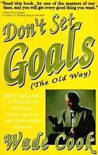 Don't Set Goals: The Old Way, Wade B. Cook, 0910019509, Book, Very Good