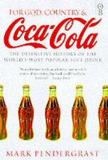 For God, Country and Coca-Cola: The History of the World's Most Popular Soft Dri