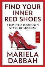 Find Your Inner Red Shoes: Step Into Your Own Style of Success by Mariela...