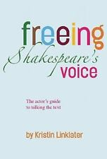 Freeing Shakespeare's Voice:The Actor's Guide to Talking the Text:Linklater: NEW