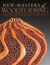 New Masters of Woodturning : Expanding the Boundaries of Wood Art Kevin Wallace