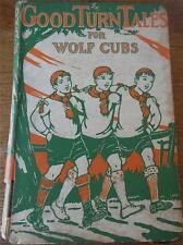 Vtg Antique Childrens Boys Book GOOD TURN TALES for Wolf Cubs Scouts 1st Ed 1931