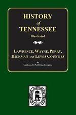 History of Laurence, Wayne, Perry, Hickman and Lewis Counties, Tennessee by...