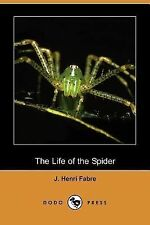 The Life of the Spider by J. Henri Fabre (2007, Paperback)