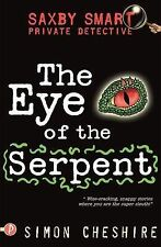 Saxby Smart: Private Detective- The Eye of the Serpent, Simon Cheshire