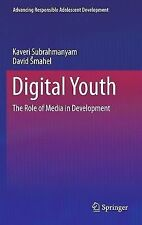Advancing Responsible Adolescent Development Ser.: Digital Youth : The Role...