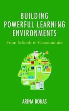 Building Powerful Learning Environments : From Schools to Communities by...