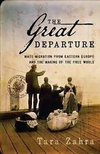 The Great Departure: Mass Migration from Eastern Europe (HARDCOVER) - NEW - 2016