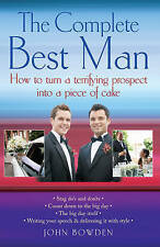 TheComplete Best Man How to Turn a Terrifying Prospect into a Piece of Cake by B