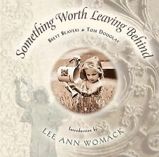 Something Worth Leaving Behind by B.Beavers, T.Douglas, Lee Ann Womack CD(02) HC