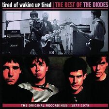 Tired of Waking Up Tired: The Best of The Diodes * by The Diodes (CD,...