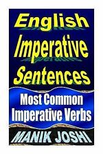 English Imperative Sentences : Most Common Imperative Verbs by Manik Joshi...