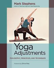 Yoga Adjustments: Philosophy, Principles, and Techniques Stephens, Mark
