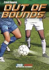 Out of Bounds (Fred Bowen Sports Stories) Fred Bowen Paperback